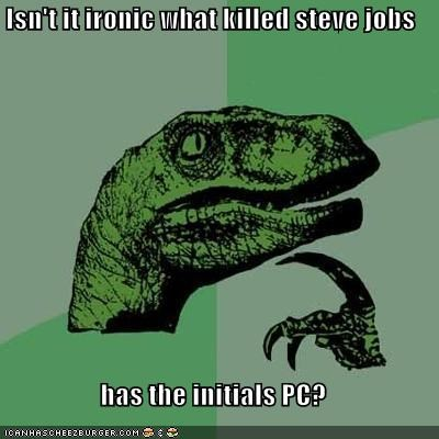 cancer,mac,pancreas,PC,philosoraptor,Sad,steve jobs,too soon,virus