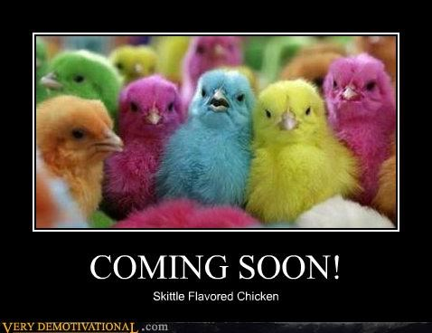 animals,chicken,colorful,hilarious,skittles,SOON