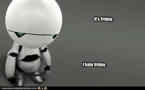 android,FRIDAY,hate,Hitchhikers Guide To the Galaxy,marvin