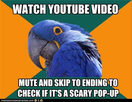 ending,Paranoid Parrot,pop up,scary,Video,youtube