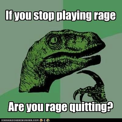 games,philosoraptor,quit,rage,video games