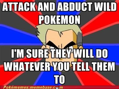 abduct attack meme Memes professor oak wild pokemon - 5286288896