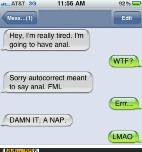 autocorrect,embarrassing,nap,sexy times,sleepy,tired,TMI