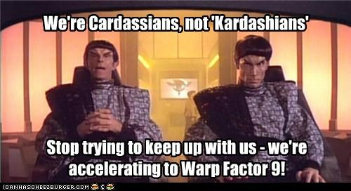 cardassians kardashians keep up reality tv Star Trek warp