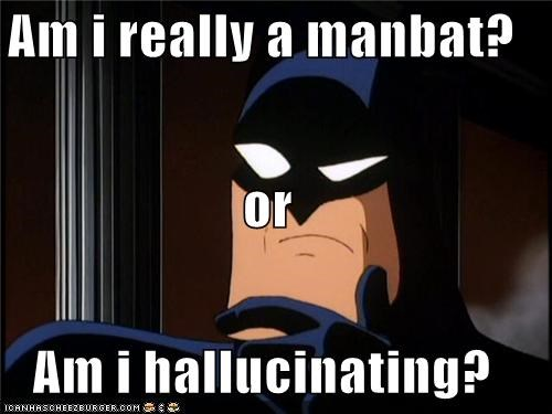 batman hallucinating manbat Super-Lols - 5288302848