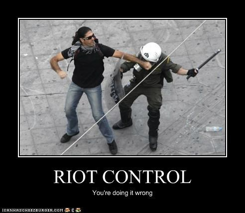 RIOT CONTROL You're doing it wrong