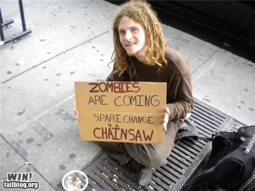 chainsaw,change,charity,hobo,homeless,preparedness,sign,zombie,zombie apocalypse