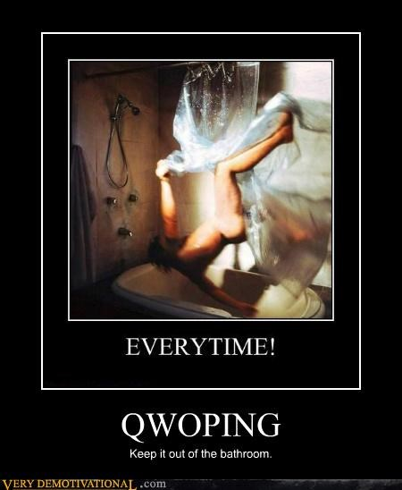QWOPING Keep it out of the bathroom.
