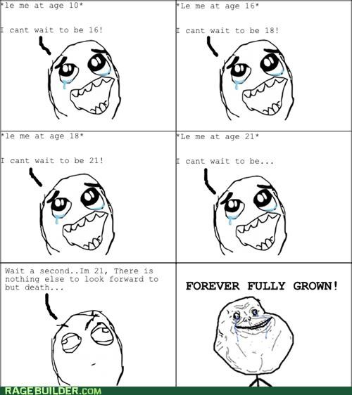 aging,best of week,forever alone,grown,Rage Comics