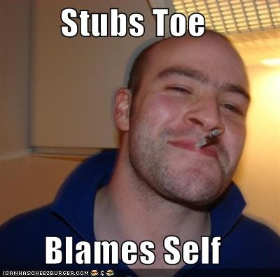 blame furniture Good Guy Greg self stub toe - 5292562176