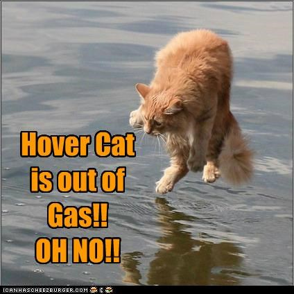 danger do not want falling gas HoverCat oh no out tabby water - 5292580608