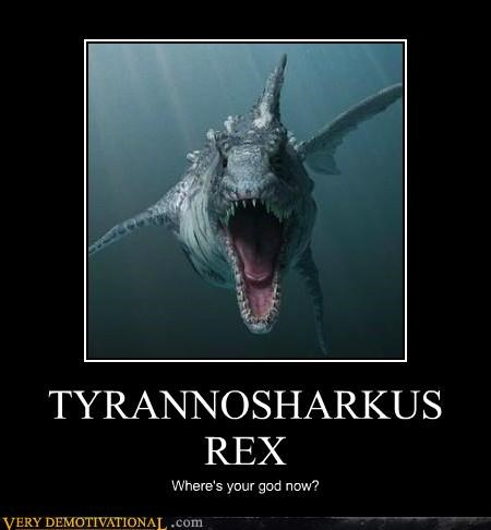 TYRANNOSHARKUS REX Where's your god now?