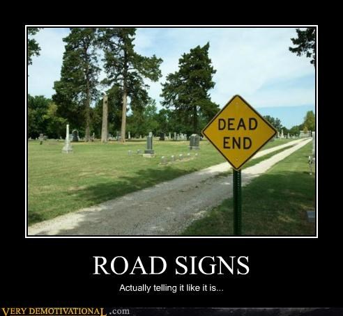 ROAD SIGNS Actually telling it like it is...