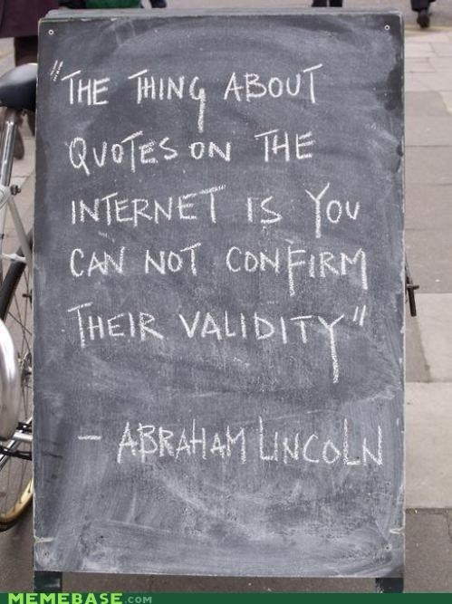 internet,IRL,lincoln,misquotes,sign