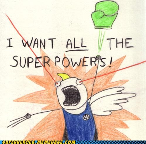 all the things awesome Awesome Art best of week Memes super powers - 5298720256