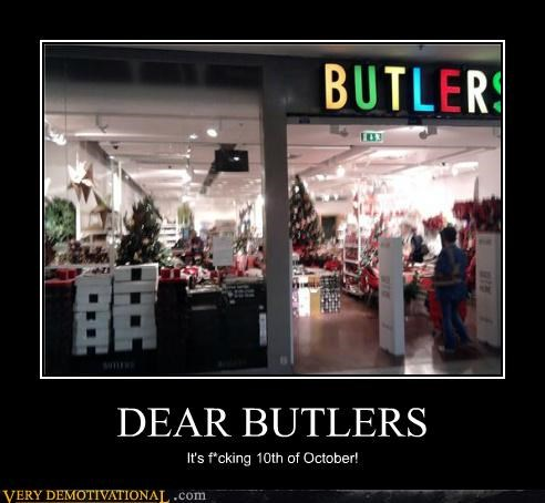 DEAR BUTLERS It's f*cking 10th of October!