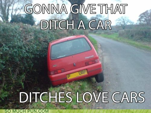 car,ditch,ditches,expletive,Ladies Love,lolwut,love,meme,rhyming