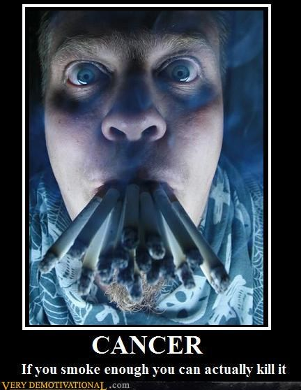 cancer,hilarious,kill it,smoking