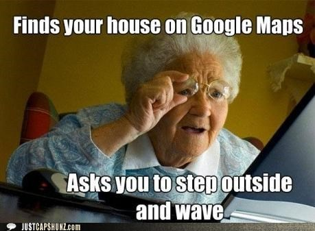 confused,google maps,grandma,houses,internet,naïve,old people,old woman,technology