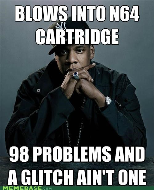 cartridge,glitch,Jay Z,Memes,n64,problems,video games