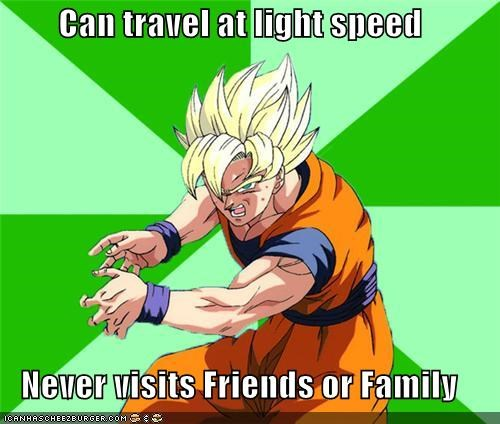 dragonball,family,friends,goku,light speed,Memes,rude,son,Travel