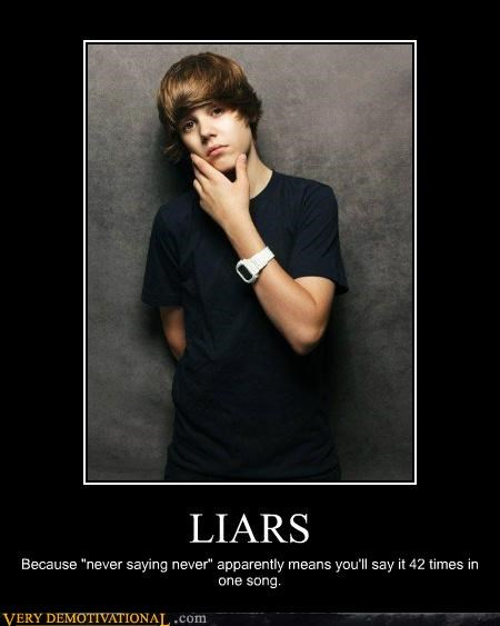 "LIARS Because ""never saying never"" apparently means you'll say it 42 times in one song."