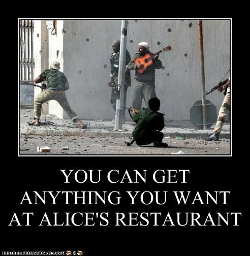 YOU CAN GET ANYTHING YOU WANT AT ALICE'S RESTAURANT