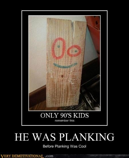 HE WAS PLANKING Before Planking Was Cool