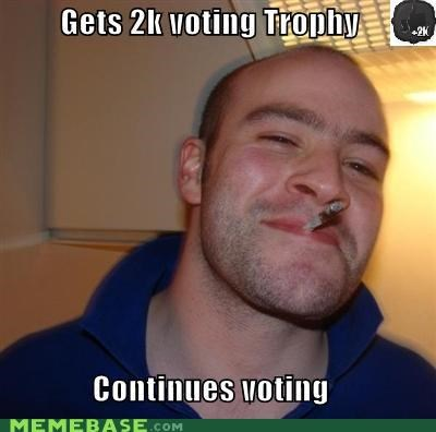 continues,Good Guy Greg,lols,trophy,voting