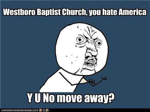 america baptist church god money religion westboro Y U No Guy