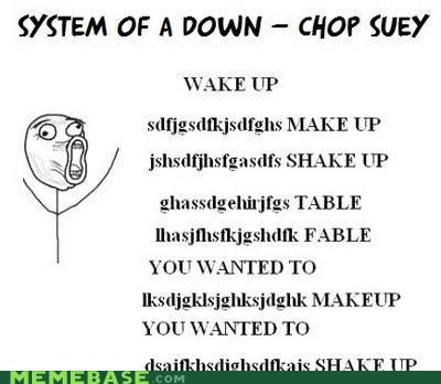 best of week,chop suey,lyrics,Rage Comics,system of a down,wake up