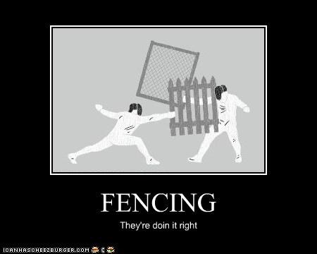 FENCING They're doin it right