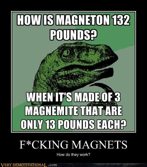 hilarious,magnets,Memes,philosoraptor,science