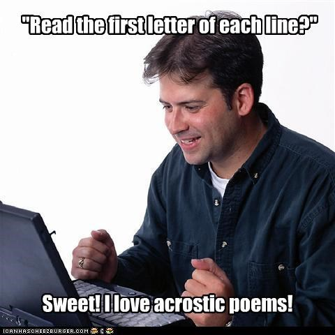 acrostic letter Net Noob poetry the game trolling