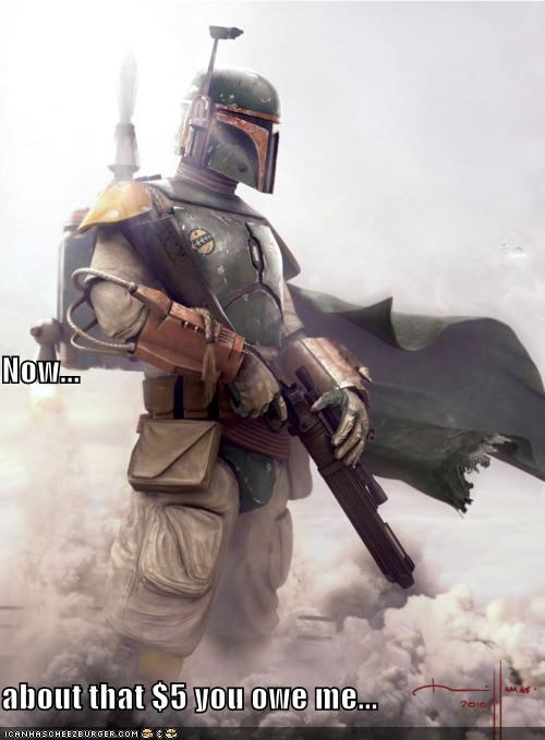 5 5 bucks boba fett oh yeah star wars you owe me - 5307820800