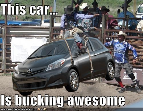 This car    Is bucking awesome - Cheezburger - Funny Memes