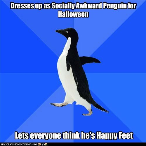 Dresses up as Socially Awkward Penguin for Halloween Lets everyone think he's Happy Feet