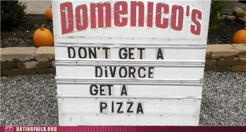 Ad divorce marriage pizza sign We Are Dating - 5311713024