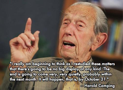end of the world,harold camping,quote,RAPTURE,Try Try Again