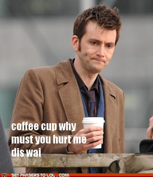 coffee cup,David Tennant,doctor who,hurt,Sad,why