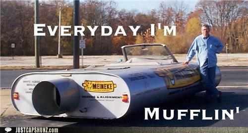 automotive car everyday im shufflin muffler mufflin-man you know how we do - 5312548096
