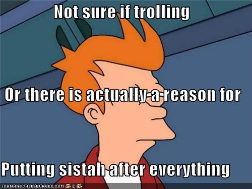 fry meaning never reason sistah trolling why - 5312839168