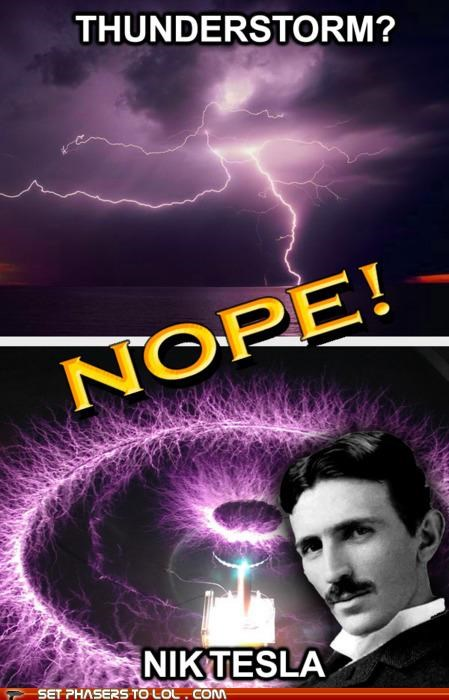 NOPE! Nick Tesla