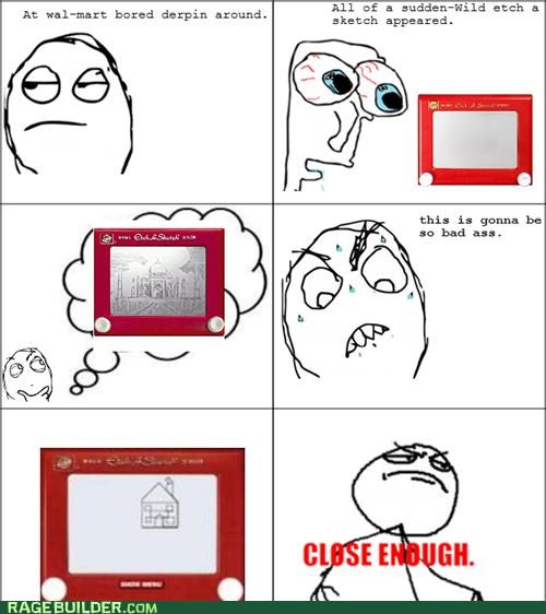 Close Enough,Etch A Sketch,Rage Comics,taj mahal