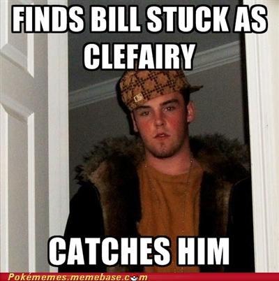 bill clefairy meme Memes Scumbag Steve - 5320067840