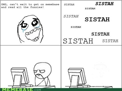 computer Rage Comics sad times sistah tags are your friends we only did it for a day you guys are silly - 5320637440