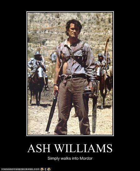 ASH WILLIAMS Simply walks into Mordor