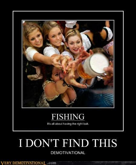 beer demotivational fishing hilarious Sexy Ladies