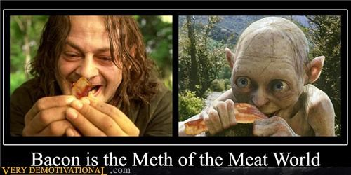 Bacon is the Meth of Meat World.