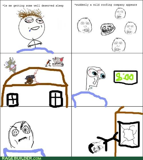 loud,Rage Comics,roofing,sleep